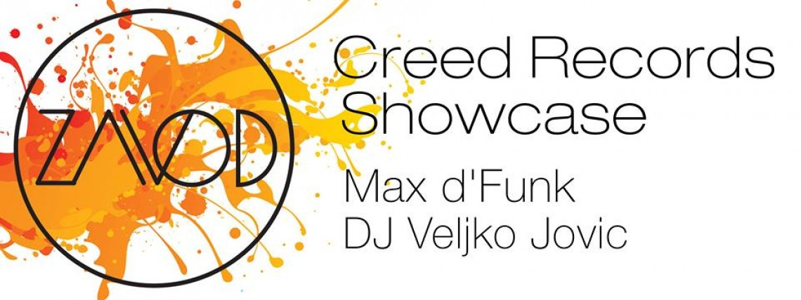 CREED RECORDS SHOWCASE with DJ Veljko Jovic & Max d'Funk @ ZAVOD