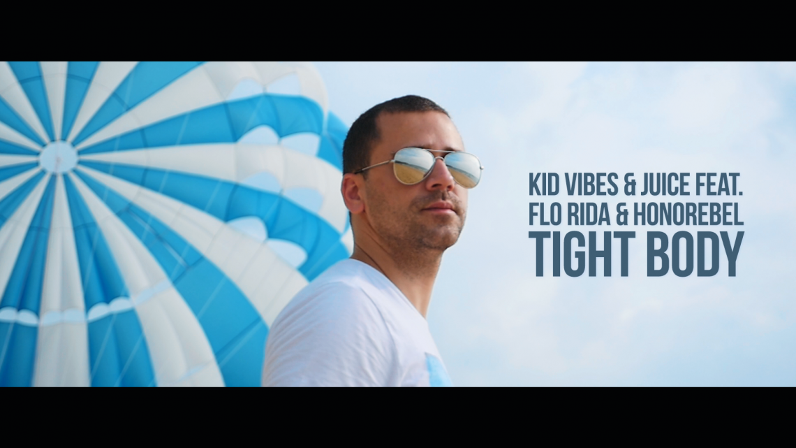 KID VIBES & JUICE FT. FLO RIDA & HONOREBEL - TIGHT BODY (OFFICIAL VIDEO)