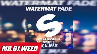 WATERMÄT - FADE (Remix By Mrdjweed)