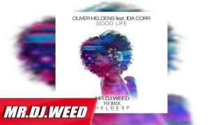Oliver Heldens ft Ida Corr - Good Life (Remix By Mrdjweed)